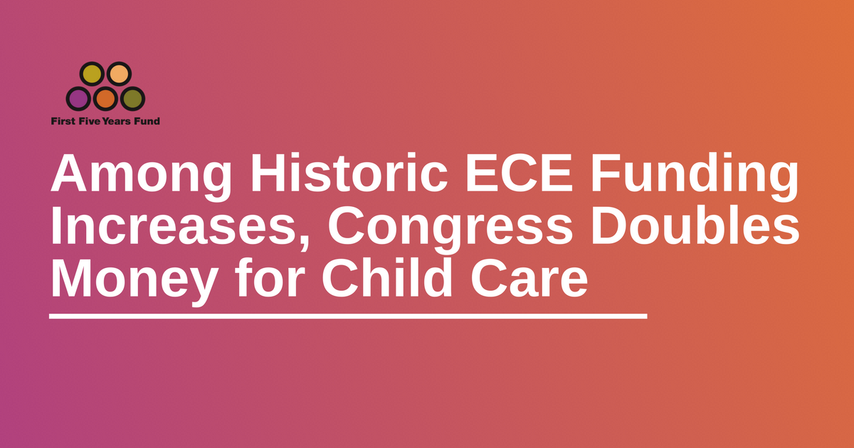 See Just How Much Congress Increased Funding For Early Childhood